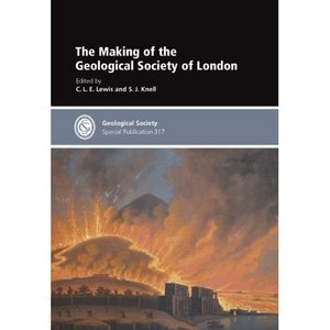 The Making of the Geological Society of London – CLE Lewis and SJ Knell (eds),2009.