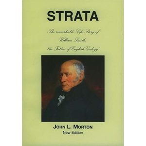 Strata: The Remarkable Life Story of William Smith, the Father of English Geology – John LMorton